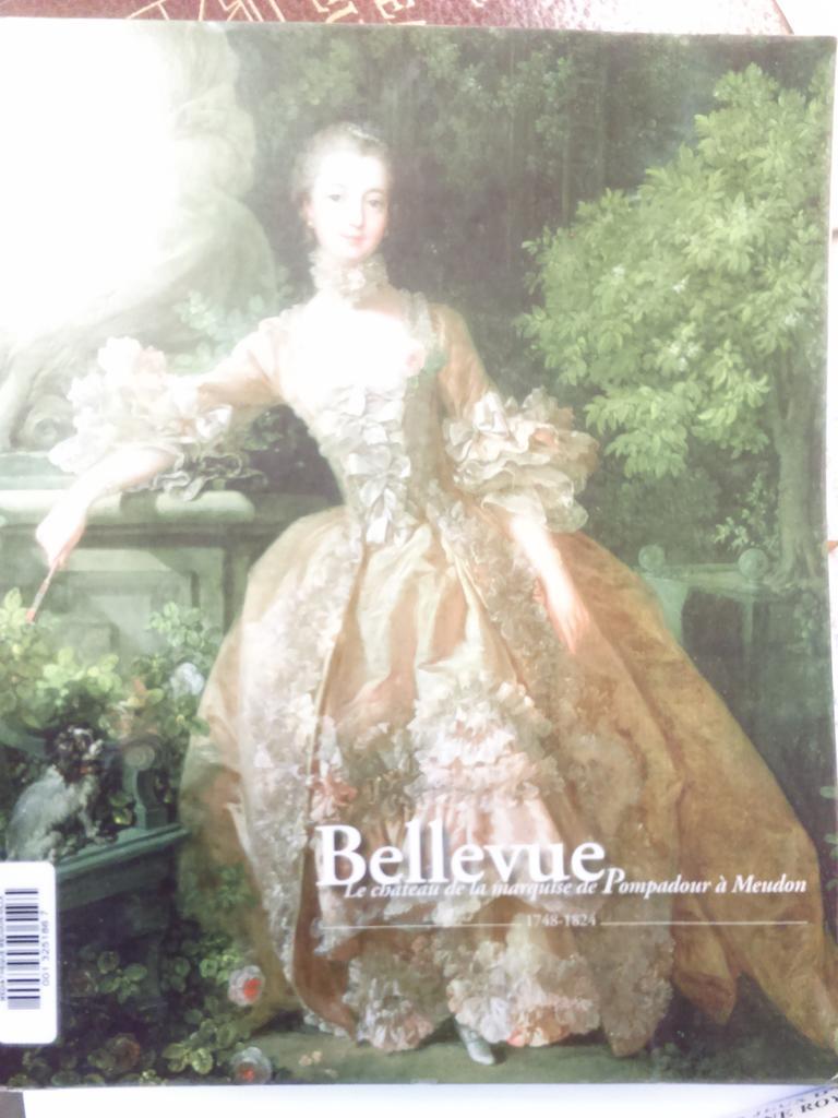 Bellevue : le château de la marquise de Pompadour à Meudon (1748-1824) |