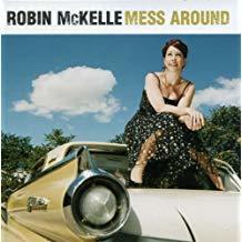 Mess around | McKelle, Robin. Chanteur