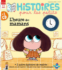 Histoires pour les petits : le magazine d'histoires à raconter dès la maternelle |