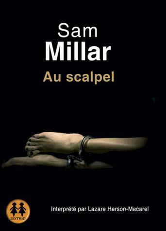 Au scalpel / Sam Millar |