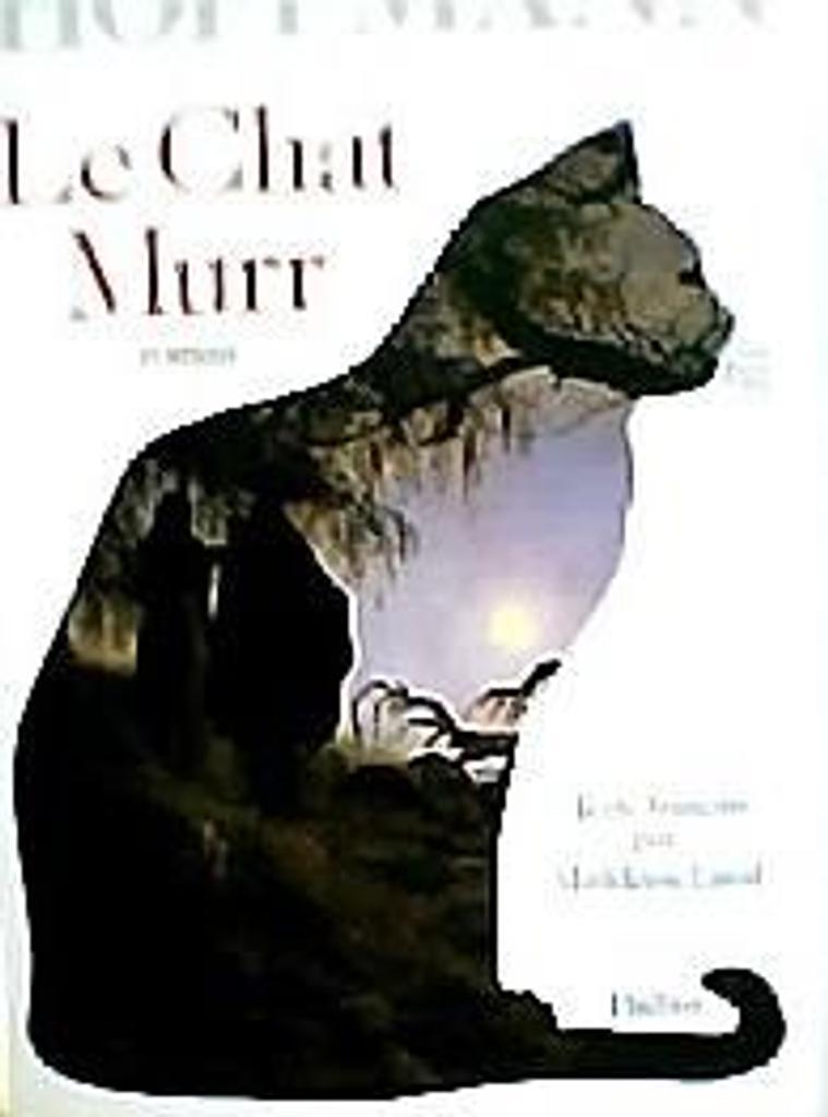 Le Chat Murr | Hoffmann, Ernst Theodor Amadeus (1776-1822). Auteur