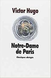 Notre-Dame de Paris / Victor Hugo | Hugo, Victor (1802-1885). Auteur