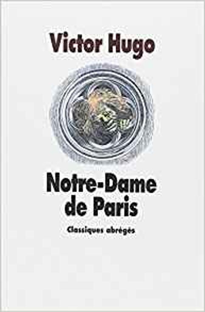 Notre-Dame de Paris / Victor Hugo   Hugo, Victor (1802-1885). Auteur