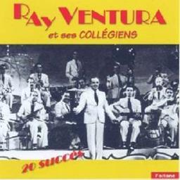 20 succès de Ray Ventura et ses collégiens / Interprète Ray Ventura | Ventura, Ray. Chanteur