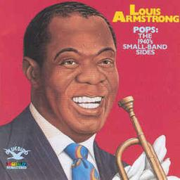 Pops : the 1940's small-band sides / Chant Louis Armstrong | Armstrong, Louis (1901-1971). Trompette. Chanteur