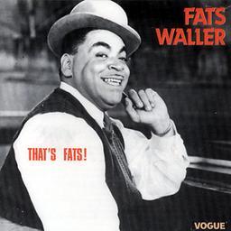 That's Fats / Piano Fats Waller   Waller, Fats
