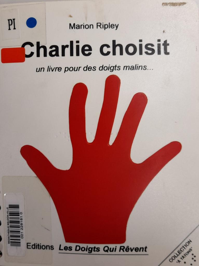 Charlie choisit : un livre pour des doigts malins / Marion Ripley  