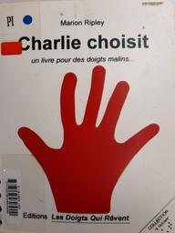 Charlie choisit | Ripley, Marion . Auteur