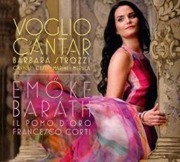 Voglio cantar / Emöke Barath, S   Barath, Emöke. Chanteur. Soprano