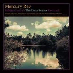 Bobbie Gentry's the Delta sweete revisited / Mercury Rev, ens. voc. & instr.   Mercury rev. Ensemble instrumental. Ensemble vocal