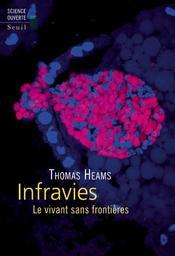 Infravies : le vivant sans frontières / Thomas Heams | Heams-Ogus, Thomas (1976-....). Auteur