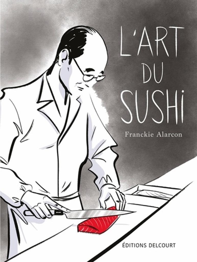 L'art du sushi / Franckie Alarcon |