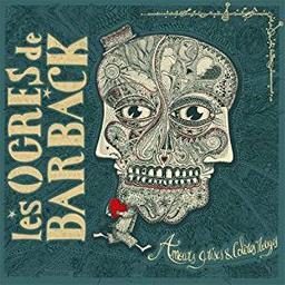 Amours grises & colères rouges | Les Ogres de Barback. Ensemble instrumental. Ensemble vocal