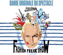 Fashion Freak Show / Jean-Paul Gaultier | Gaultier, Jean-Paul (1952-....). Metteur en scène ou réalisateur. Directeur artistique