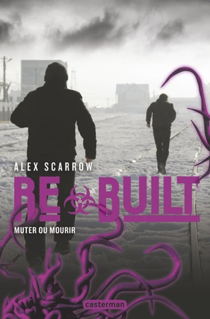 Rebuilt / Alex Scarrow  