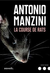 La course des rats / Antonio Manzini | Manzini, Antonio (1964-....). Auteur