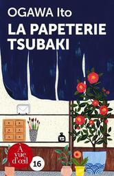 La papeterie Tsubaki / Ito Ogawa | Ogawa, Ito (1973-....). Auteur