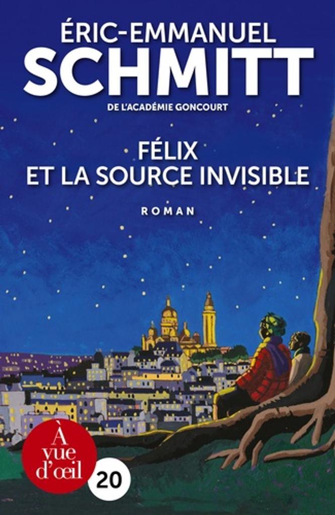 Félix et la source invisible / Eric-Emmanuel Schmitt |