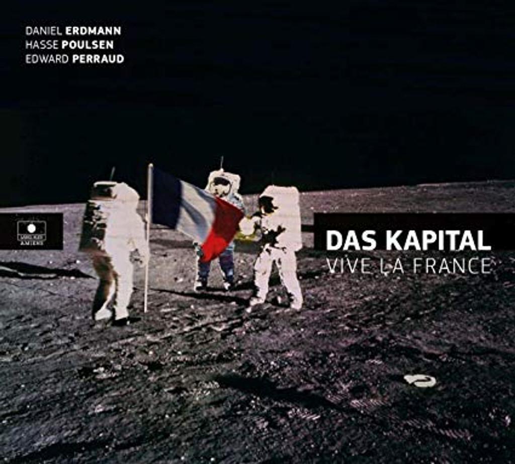 Vive la France / Das Kapital, ens. instr. | Das Kapital. Ensemble de jazz. Arrangeur