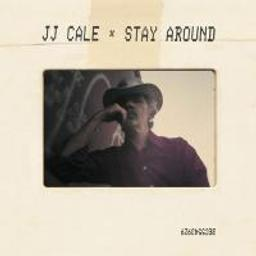 Stay around | Cale, J. J. (1938-2013). Compositeur