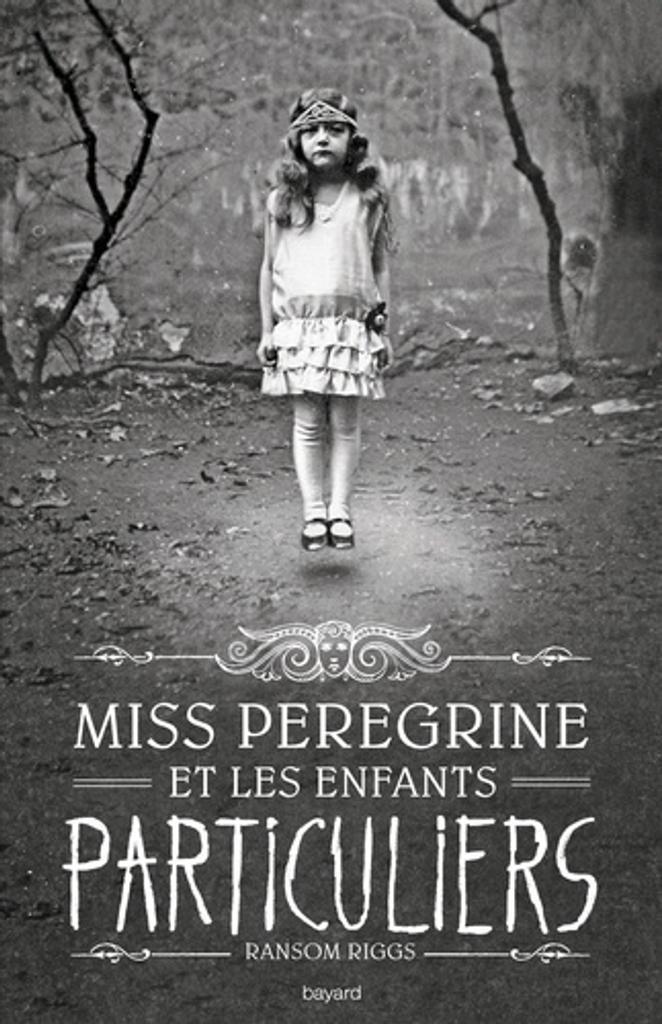 Miss Peregrine et les enfants particuliers / Ransom Riggs  