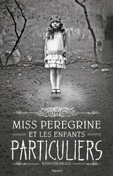 Miss Peregrine et les enfants particuliers / Ransom Riggs | Riggs, Ransom. Auteur