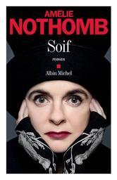 Soif / Amélie Nothomb | Nothomb, Amélie (1966-....). Auteur