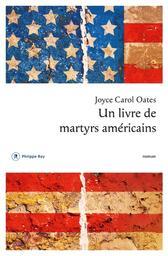 Un livre de martyrs américains / Joyce Carol Oates   Oates, Joyce Carol (1938-....). Auteur