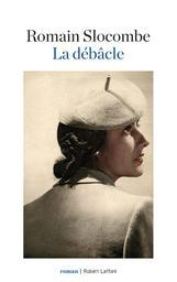 La débâcle / Romain Slocombe | Slocombe, Romain (1953-....). Auteur