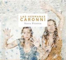 Santa plastica / Las Hermanas Caronni, ensemble vocal et instrumental | Las Hermanas Caronni. Musicien. Compositeur. Clarinette. Violoncelle