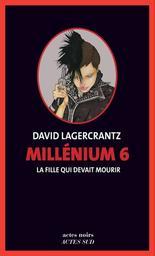 La fille qui devait mourir / David Lagercrantz | Lagercrantz, David (1962-....). Auteur