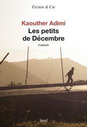 Les petits de Décembre / Kaouther Adimi | Adimi, Kaouther (1986-....). Auteur