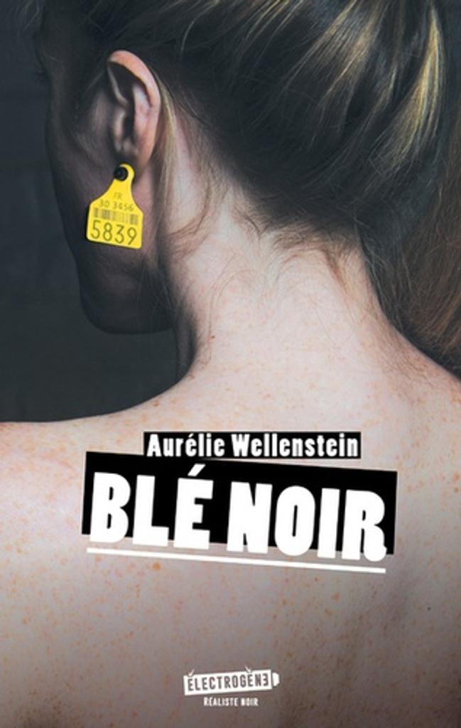 Blé noir / Aurélie Wellenstein  