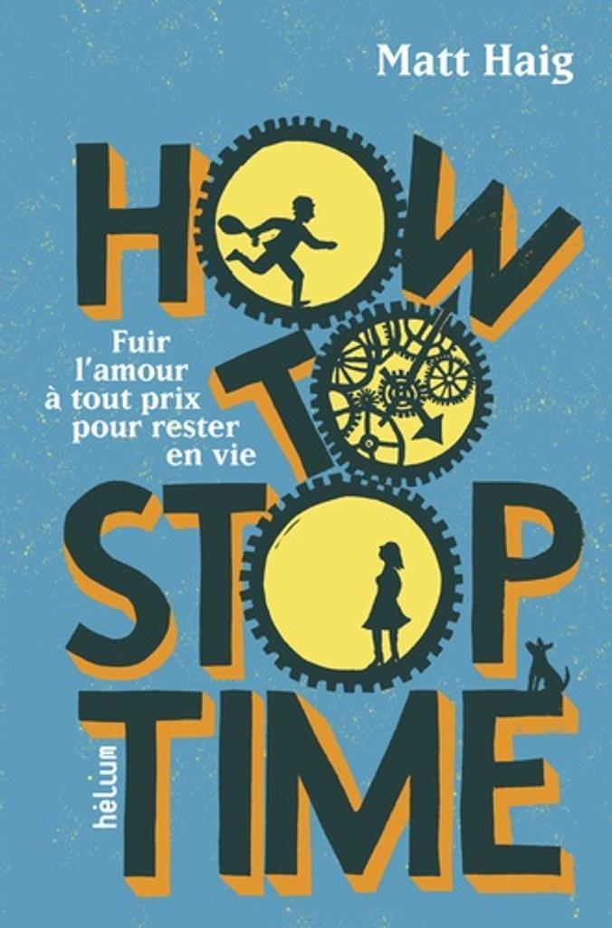 How to stop time / Matt Haig  
