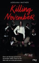 Killing November : tome 1 / Adriana Mather   Mather, Adriana. Auteur