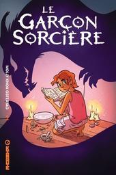 Le garçon sorcière / Molly Knox Ostertag | Ostertag, Molly. Scénariste. Illustrateur