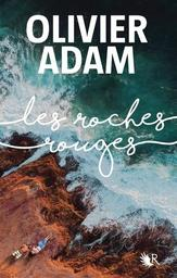 Les roches rouges / Olivier Adam | Adam, Olivier (1974-....). Auteur