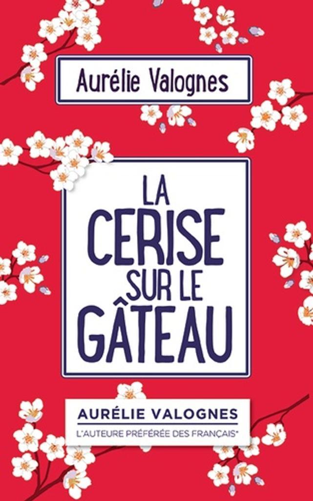 La cerise sur le gâteau / Aurélie Valognes |