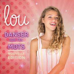 Danser sur tes mots / Lou | Lou (2004-....). Chanteur
