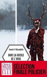 Dans la gueule de l'ours / James A. McLaughlin | McLaughlin, James A.. Auteur