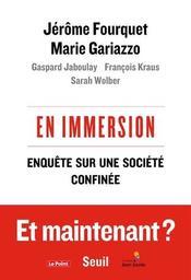 En immersion : enquête sur une société confinée / Jérôme Fourquet, Marie Gariazzo, Gaspard Jaboulay, François Kraus, Sarah Wolber | Fourquet, Jérôme (1973-....). Auteur