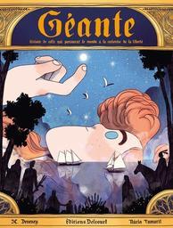 Géante : histoire de celle qui parcourut le monde à la recherche de la liberté / Jean-Christophe Deveney   Tamarit, Nuria. Illustrateur