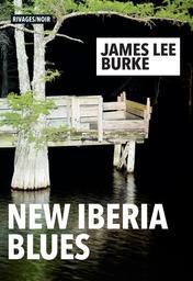 New Iberia Blues / James Lee Burke   Burke, James Lee (1936-....). Auteur