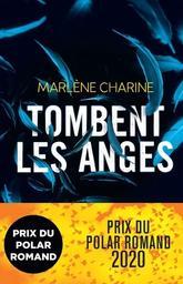 Tombent les anges / Marlène Charine   Charine, Marlène. Auteur