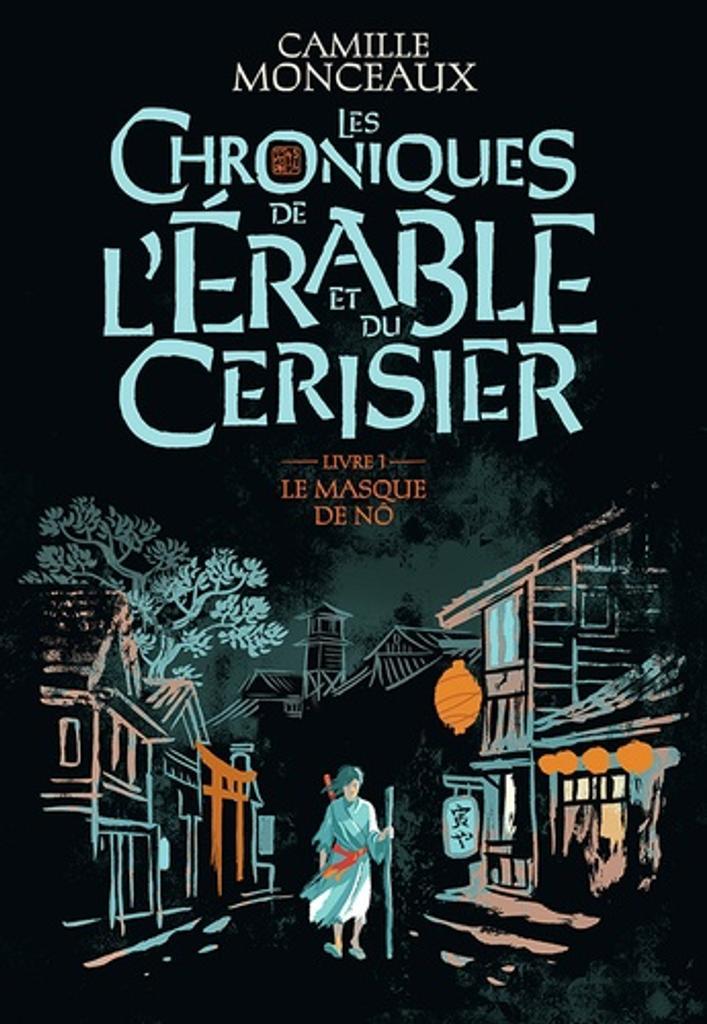 Le masque de nô : livre I / Camille Monceaux |