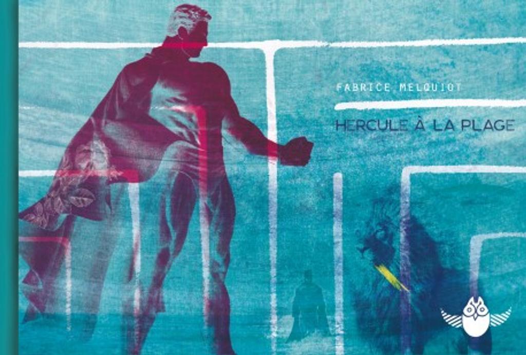 Hercule à la plage / Fabrice Melquiot  