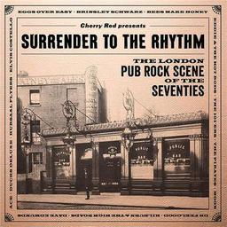 Surrender to the rhythm : the London pub rock scene of the seventies |