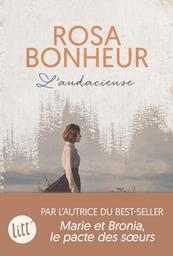 Rosa Bonheur : l'audacieuse / Natacha Henry | Henry, Natacha (1968-....). Auteur