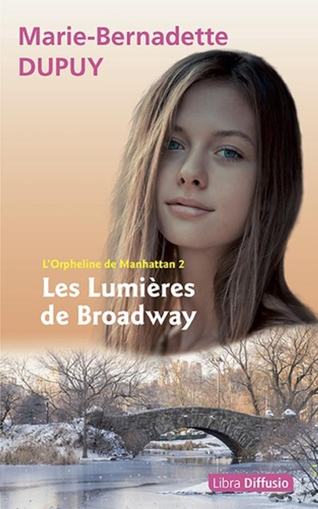 Les lumières de Broadway / Marie-Bernadette Dupuy |