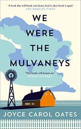 We were the Mulvaneys / Joyce Carol Oates | Oates, Joyce Carol (1938-....). Auteur